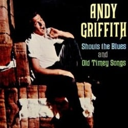 Andy Griffith Shouts the Blues