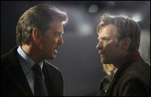Pierce Brosnan and Ewan McGregor