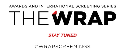 TheWrap - Awards and International Screenings Series, Stay Tuned #wrapscreenings