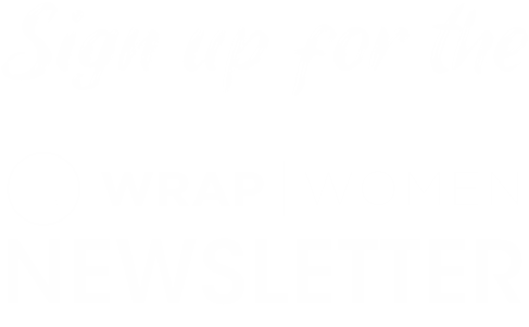 Sign up for the wrap women newsletter