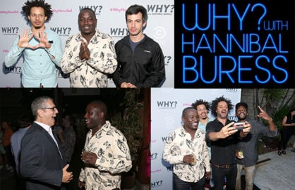 "Comic pals Eric Andre, Nathan Fielder, Jeffrey Ross and more joined Hannibal Buress to celebrate the premiere of his day-and-date Comedy Central series ""Why? With Hannibal Buress"" at SmogShoppe on Wednesday, July 9. (Getty Images; Comedy Central)"