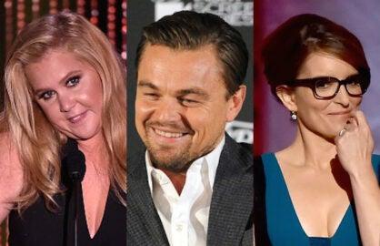 Amy Schumer Leonardo DiCaprio and Tina Fey