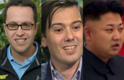 Jared Fogle, Martin Shkreli, and Kim Jong un
