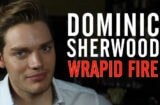 Dominic Sherwood Wrapid Fire
