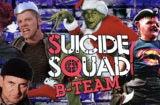 Suicide Squad the B Team