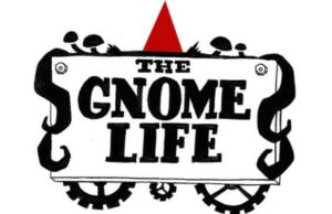 The Gnome Life