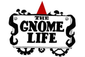 The Gnome Life prison earth diversity