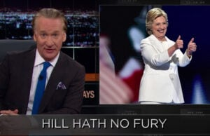 bill maher, hillary clinton, notorious hrc