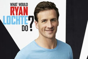 What Would Ryan Lochte Do