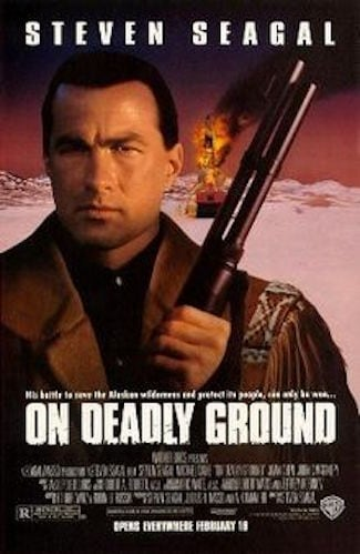 Steven Seagal On Deadly Ground