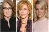 Rosie O'Donnell, Jane Fonda, Megyn Kelly
