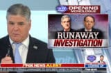 "Sean Hannity Grumpy About ""Runaway Investigation"""