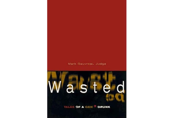 Mark Judge, Wasted: Tales of a Gen X Drunk