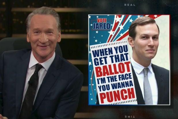 Bill Maher HBO Real Time Jared Kushner Trump
