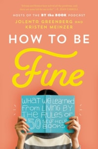 HOW TO BE FINE by Jolenta Greenberg and Kristen Meinzer