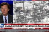 tucker carlson won't stop blaming windmills for texas power outages even though it's not true