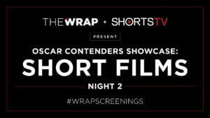 OSCAR CONTENDERS SHOWCASE: NIGHT 2, Best Live Action/Animated Short Entries
