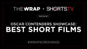 TheWrap & ShortsTV Present Oscar Contenders Showcase: Best Short Films