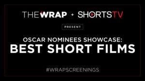 TheWrap & ShortsTV Present Oscar® Nominees Showcase: Best Animated & Live Action Short Films