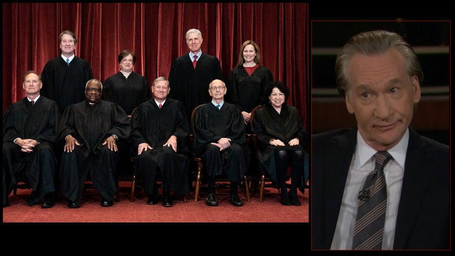 Supreme court Bill Maher