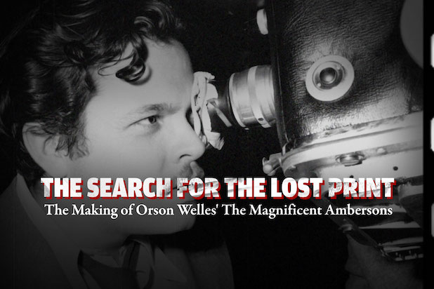 Orson Welles The Magnificent Ambersons The Search for the Lost Print
